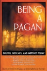 Being a Pagan : Druids, Wiccans, and Witches Today - eBook