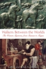 Walkers Between the Worlds : The Western Mysteries from Shaman to Magus - eBook