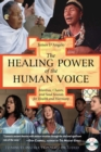 The Healing Power of the Human Voice : Mantras, Chants, and Seed Sounds for Health and Harmony - eBook