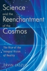 Science and the Reenchantment of the Cosmos : The Rise of the Integral Vision of Reality - eBook
