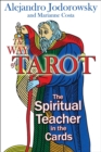 The Way of Tarot : The Spiritual Teacher in the Cards - eBook