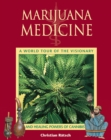 Marijuana Medicine : A World Tour of the Healing and Visionary Powers of Cannabis - eBook