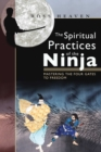The Spiritual Practices of the Ninja : Mastering the Four Gates to Freedom - eBook