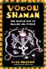 Vodou Shaman : The Haitian Way of Healing and Power - eBook