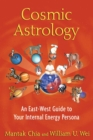 Cosmic Astrology : An East-West Guide to Your Internal Energy Persona - eBook