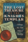 The Lost Treasure of the Knights Templar : Solving the Oak Island Mystery - eBook