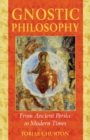 Gnostic Philosophy : From Ancient Persia to Modern Times - eBook
