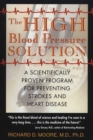 The High Blood Pressure Solution : A Scientifically Proven Program for Preventing Strokes and Heart Disease - eBook