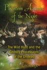 Phantom Armies of the Night : The Wild Hunt and the Ghostly Processions of the Undead - eBook
