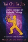 Tai Chi Fa Jin : Advanced Techniques for Discharging Chi Energy - eBook