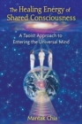 The Healing Energy of Shared Consciousness : A Taoist Approach to Entering the Universal Mind - eBook
