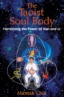 The Taoist Soul Body : Harnessing the Power of Kan and Li - eBook