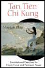 Tan Tien Chi Kung : Foundational Exercises for Empty Force and Perineum Power - eBook