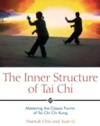 The Inner Structure of Tai Chi : Mastering the Classic Forms of Tai Chi Chi Kung - eBook