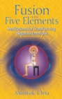 Fusion of the Five Elements : Meditations for Transforming Negative Emotions - eBook