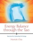 Energy Balance through the Tao : Exercises for Cultivating Yin Energy - eBook