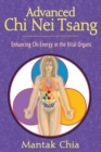 Advanced Chi Nei Tsang : Enhancing Chi Energy in the Vital Organs - eBook