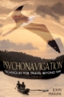 Psychonavigation : Techniques for Travel Beyond Time - eBook