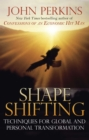 Shapeshifting : Techniques for Global and Personal Transformation - eBook