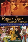 Rumi's Four Essential Practices : Ecstatic Body, Awakened Soul - eBook
