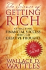 The Science of Getting Rich : Attracting Financial Success through Creative Thought - eBook