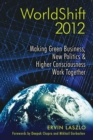 WorldShift 2012 : Making Green Business, New Politics, and Higher Consciousness Work Together - eBook