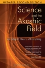Science and the Akashic Field : An Integral Theory of Everything - eBook