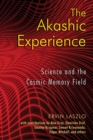 The Akashic Experience : Science and the Cosmic Memory Field - eBook