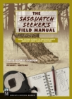 Sasquatch Seeker's Field Manual : Using Citizen Science To Uncover North America's Most Elusive Creature - eBook