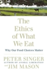 The Ethics Of What We Eat - Book