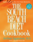 The South Beach Diet Cookbook : More than 200 Delicious Recipies That Fit the Nation's Top Diet - eBook