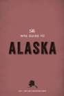 The WPA Guide to Alaska : The Last Frontier State - eBook
