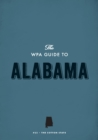 The WPA Guide to Alabama : The Camellia State - eBook