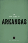 The WPA Guide to Arkansas : The Natural State - eBook