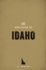 The WPA Guide to Idaho : The Gem State - eBook