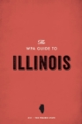 The WPA Guide to Illinois : The Prairie State - eBook