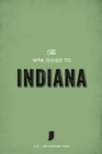 The WPA Guide to Indiana : The Hoosier State - eBook