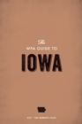 The WPA Guide to Iowa : The Hawkeye State - eBook