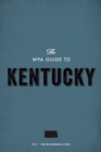 The WPA Guide to Kentucky : The Bluegrass State - eBook