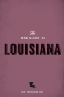The WPA Guide to Louisiana : The Pelican State - eBook