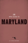 The WPA Guide to Maryland : The Old Line State - eBook