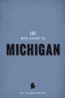 The WPA Guide to Michigan : The Great Lakes State - eBook