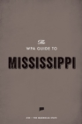 The WPA Guide to Mississippi : The Magnolia State - eBook