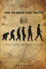 The Search for Truth : Creation or Evolution - eBook