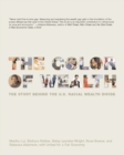 The Color of Wealth : The Story Behind the U.S. Racial Wealth Divide - eBook