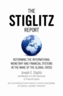 The Stiglitz Report : Reforming the International Monetary and Financial Systems in the Wake of the Global Crisis - eBook