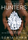 The Body Hunters : Testing New Drugs on the World's Poorest Patients - eBook