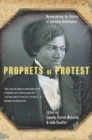 Prophets Of Protest : Reconsidering The History Of American Abolitionism - eBook