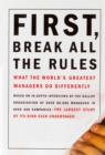 First, Break All the Rules : What the World's Greatest Managers Do Differently - eBook
