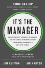 It's the Manager : Gallup finds the quality of managers and team leaders is the single biggest factor in your organization's long-term success. - Book
